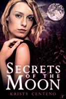 Secrets of the Moon (Secrets of the Moon Saga, #1)