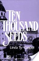 Ten Thousand Seeds