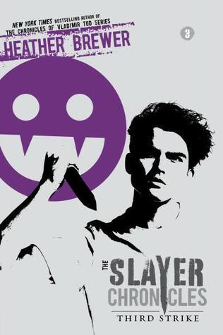 Third Strike (The Slayer Chronicles, #3)