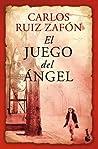 El juego del ángel by Carlos Ruiz Zafón