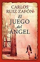 El juego del ángel (El cementerio de los libros olvidados, #2)