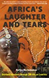Africa's Laughter and Tears: Overland Adventure Through 26 African Countries