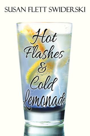 Hot Flashes & Cold Lemonade by Susan Flett Swiderski
