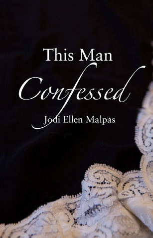 Jodi Ellen Malpas - This Man 3 - This Man Confessed