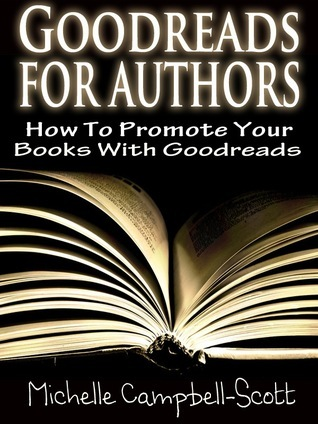 Goodreads for Authors by Michelle Campbell-Scott