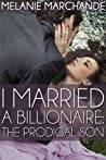 Book cover for I Married a Billionaire: The Prodigal Son (I Married a Billionaire, #3)