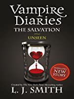 The Salvation: Unseen (The Vampire Diaries, #11)