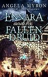 Ennara and the Fallen Druid (Ennara, #1)