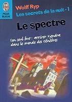 Le Spectre (Les Secrets de la nuit #1)