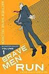 Brave Men Run - A Novel of the Sovereign Era