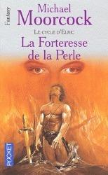Le Cycle D'elric, Tome 2:  La Forteresse De La Perle