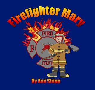Firefighter Mary