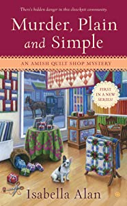 Murder, Plain and Simple (Amish Quilt Shop Mystery, #1)