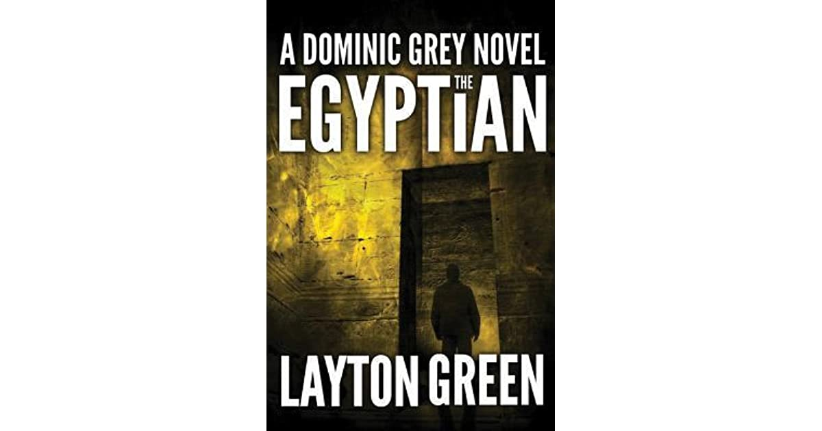 The Egyptian (Dominic Grey, #2) by Layton Green