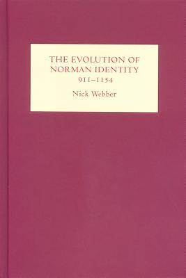 The Evolution of Norman Identity, 911-1154