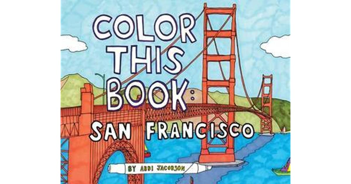 color this book san francisco by abbi jacobson - Abbi Jacobson Coloring Book