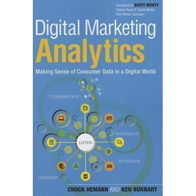 Making Sense of Consumer Data in a Digital World 2nd Edition Digital Marketing Analytics