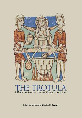 The Trotula A Medieval Compendium of Women 39 s Medicine