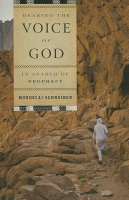 Hearing the Voice of God: In Search of Prophecy