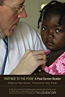 Partner to the Poor: A Paul Farmer Reader