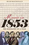 Music in 1853: The Biography of a Year