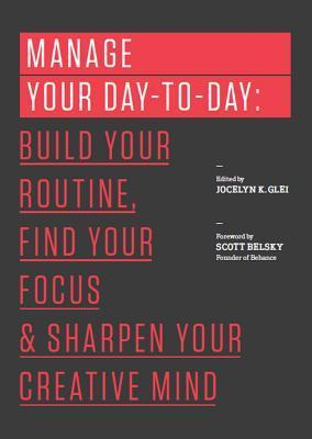 Manage-Your-Day-to-Day-Build-Your-Routine-Find-Your-Focus-and-Sharpen-Your-Creative-Mind