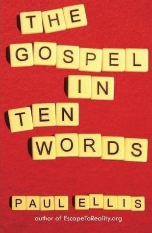 The Gospel in Ten Words by Paul  Ellis