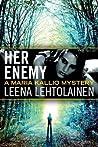 Her Enemy (Maria Kallio, #2)