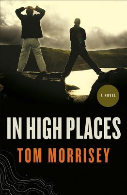 In High Places by Tom Morrisey
