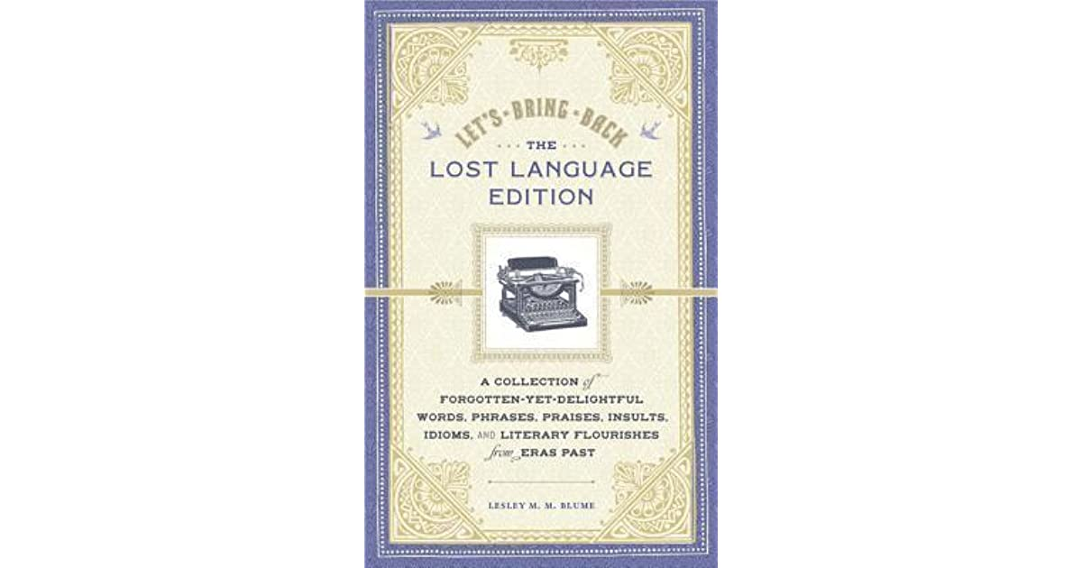 Let's Bring Back: The Lost Language Edition: A Collection of