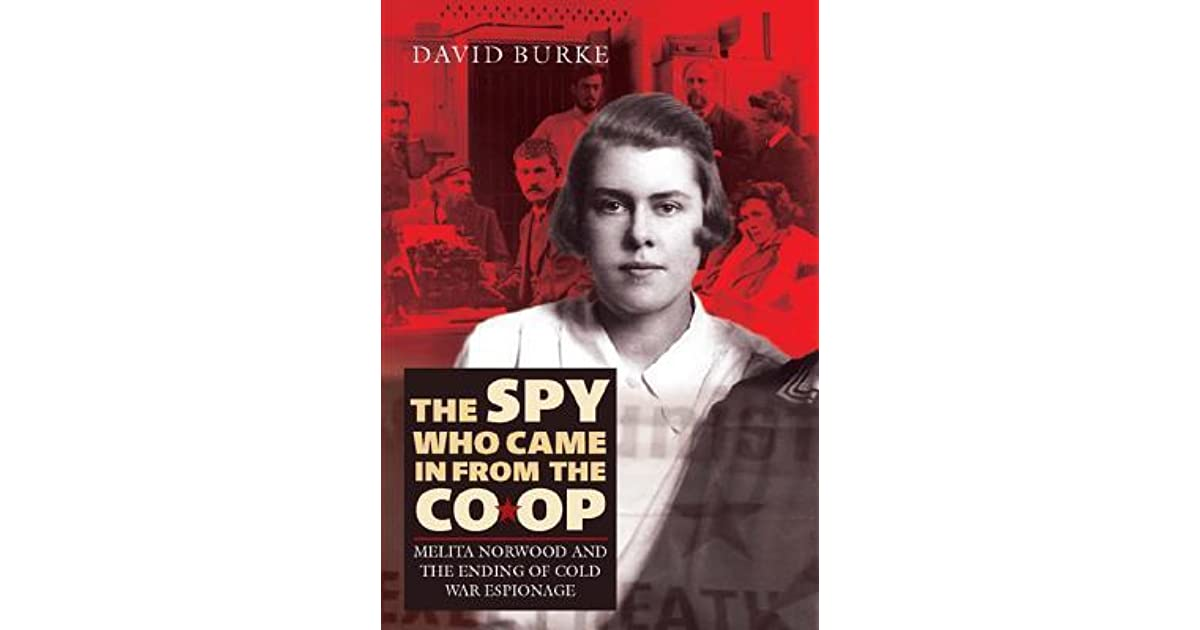The spy who came in from the co op melita norwood and the ending of the spy who came in from the co op melita norwood and the ending of cold war espionage by david burke fandeluxe Gallery