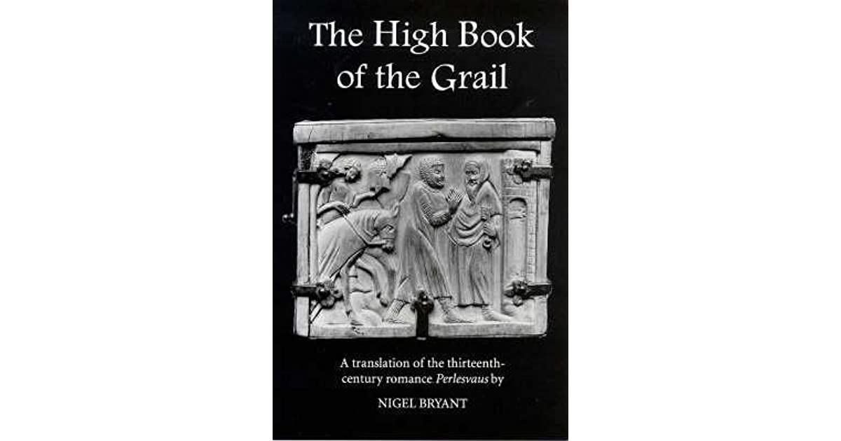 The High Book of the Grail A translation of the thirteenth-century romance of Perlesvaus