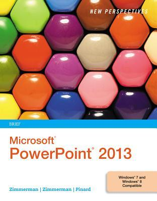 New Perspectives on Microsoft PowerPoint 2013: Brief