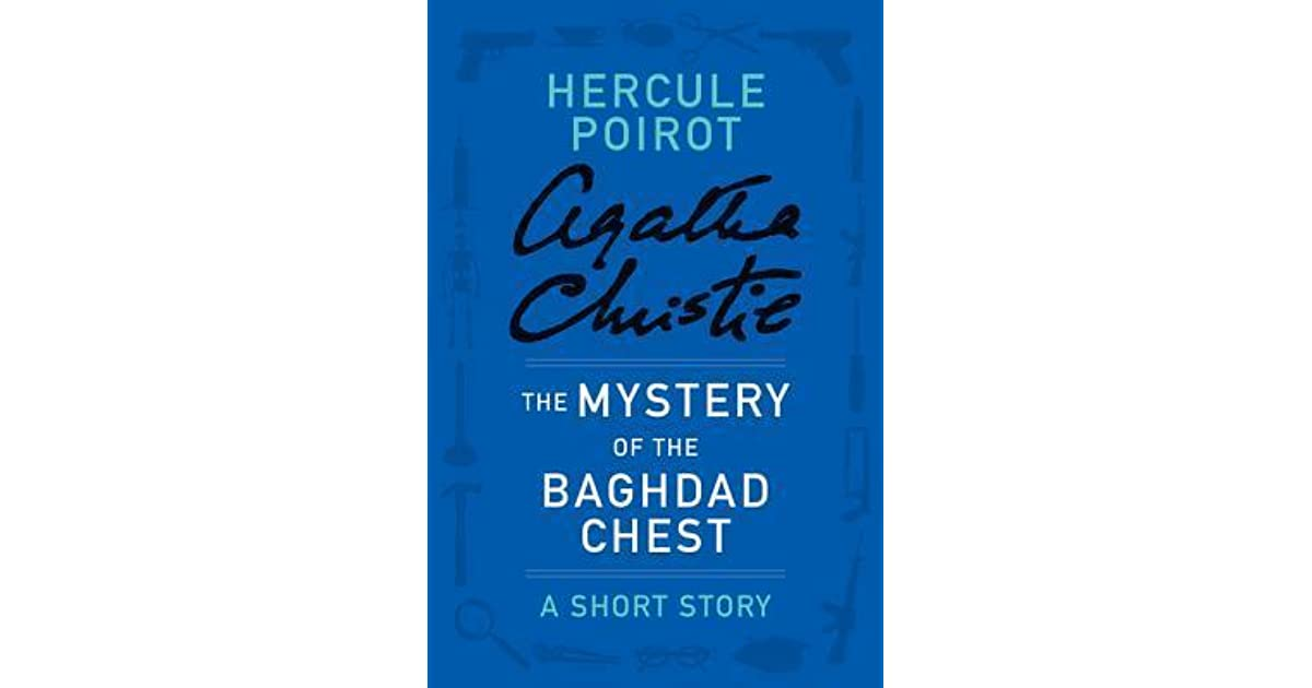 The mystery of the baghdad chest a short story by agatha christie fandeluxe PDF
