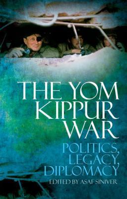 The Yom Kippur War Politics, Legacy, Diplomacy