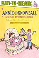 Annie and Snowball and the Prettiest House