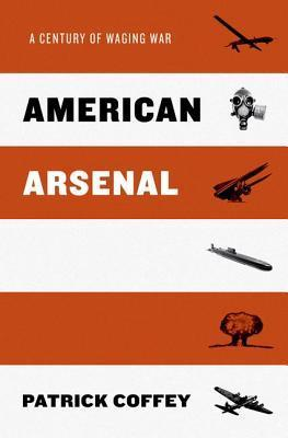 American Arsenal- A Century of Waging War