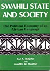 Swahili State And Society: The Political Economy Of An African Language