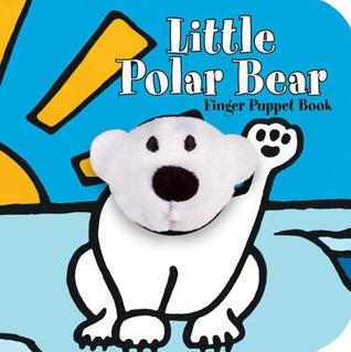 Little Polar Bear: Finger Puppet Book: (Finger Puppet Book for Toddlers and Babies, Baby Books for First Year, Animal Finger Puppets)