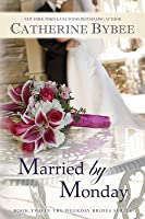 Married by Monday (The Weekday Brides, #2)