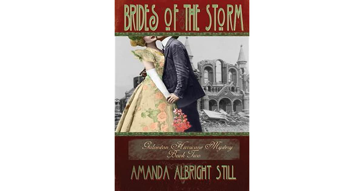 Brides of the Storm (Echoes of the Storm, Galveston Hurricane Mysteries Book 2)
