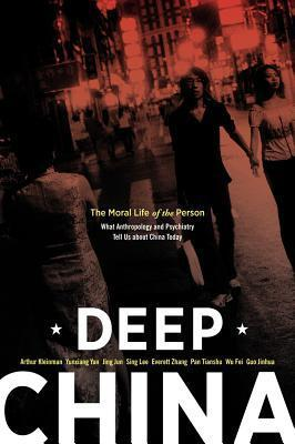 Deep China The Moral Life of the Person