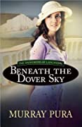 Beneath the Dover Sky (The Danforths of Lancashire #2)