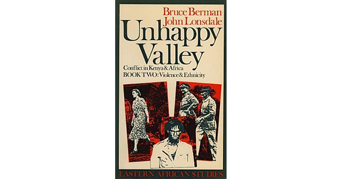 Unhappy Valley  Conflict in Kenya and Africa: Book Two: Violence and