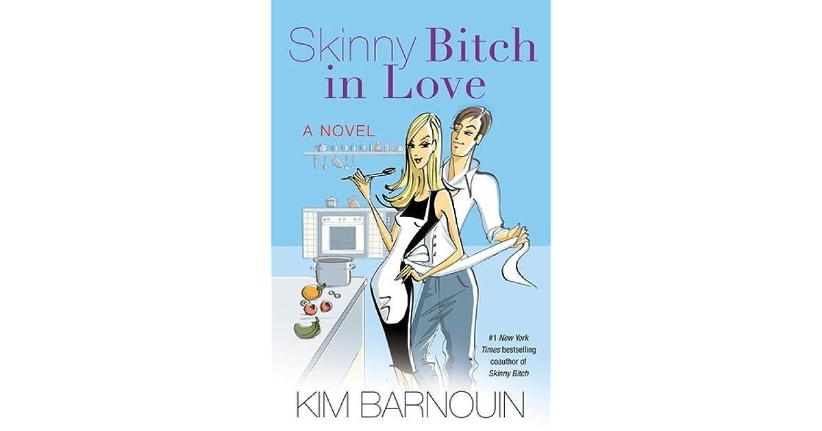 skinny bitch in love a novel