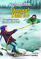 Danger! Thin Ice (Girls to the Rescue #6)