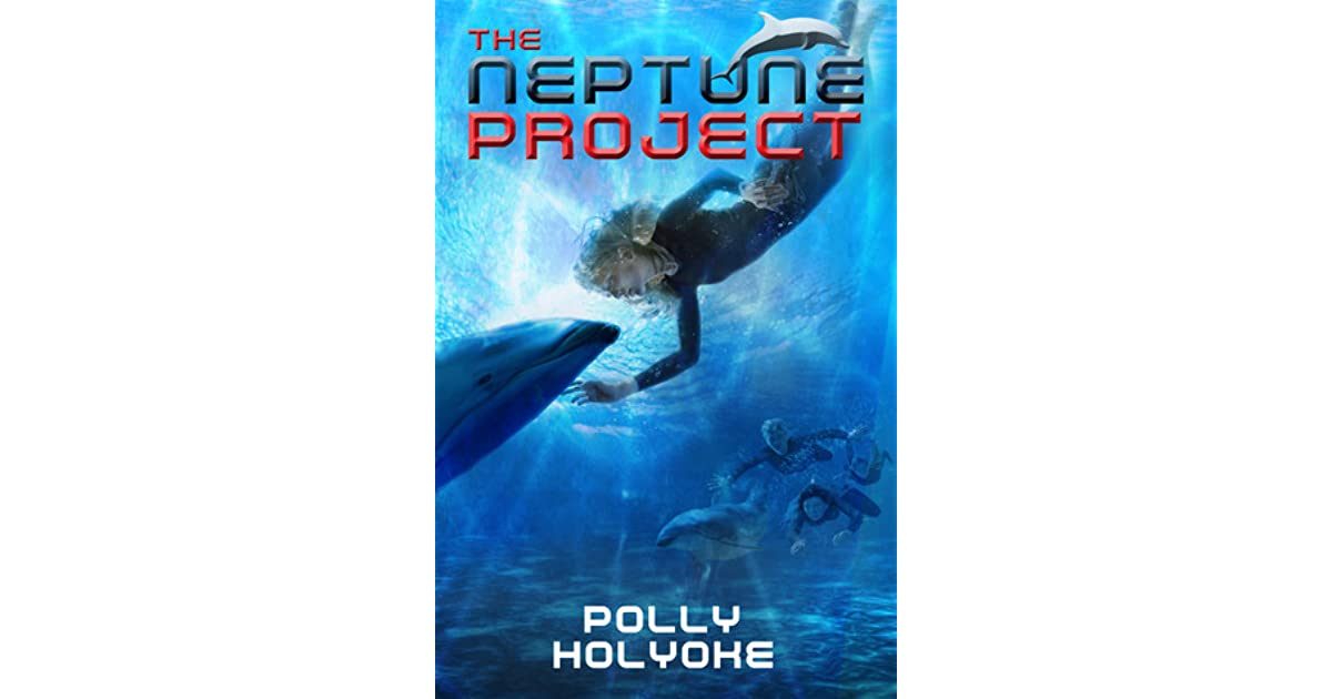 The Neptune Project The Neptune Project 1 By Polly Holyoke