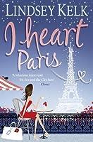 I Heart Paris (I Heart #3)