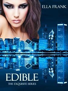 Edible (Exquisite, #3)
