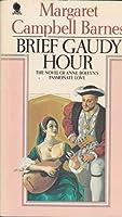 Brief Gaudy Hour: The novel of Anne Boleyn's passionate love